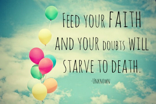 Lds Quotes On Faith Simple Feed Your Faith And Your Doubts Will Starve To Death Mormon Rules
